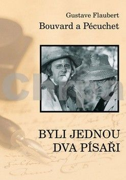 Gustave Flaubert: Byli jednou dva písaři / Bouvard a Pécuchet cena od 60 Kč