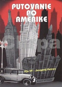 Iľja Iľf, Jevgenij Petrov: Putovanie po Amerike cena od 175 Kč