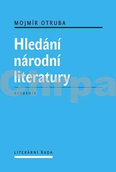 Mojmír Otruba: Hledání národní literatury cena od 407 Kč