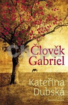 Kateřina Dubská: Člověk Gabriel cena od 195 Kč