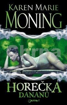 Karen Marie Moning: Horečka Dananů (série Horečka 3) cena od 0 Kč
