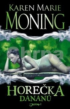 Karen Marie Moning: Horečka Dananů cena od 0 Kč