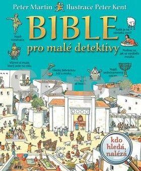 Peter Martin: Bible pro malé detektivy cena od 173 Kč