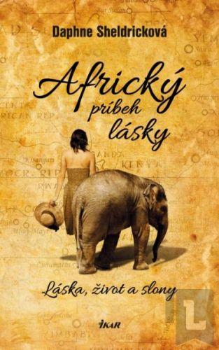 Daphne Sheldricková: Africký príbeh lásky cena od 299 Kč
