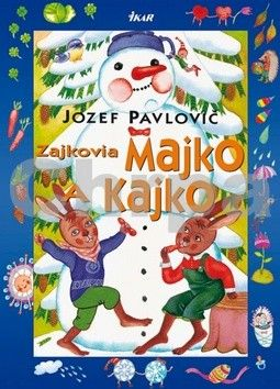 Jozef Pavlovič: Zajkovia Majko a Kajko cena od 104 Kč