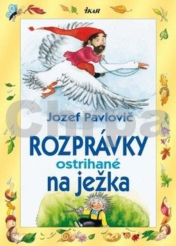 Jozef Pavlovič: Rozprávky ostrihané na ježka cena od 113 Kč