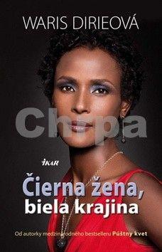 Waris Dirie: Čierna žena, biela krajina cena od 175 Kč