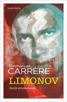 Emmanuel Carrére: Limonov - Deník ztroskotance cena od 129 Kč
