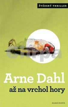 Arne Dahl: Až na vrchol hory cena od 184 Kč