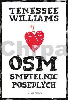 Williams Tennessie: Osm smrtelnic posedlých cena od 175 Kč