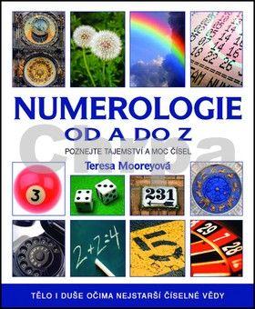 Teresa Moorey: Numerologie od A do Z cena od 256 Kč