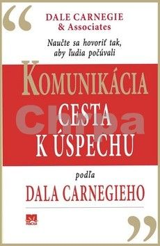 Arthur R. Pell: Komunikácia Cesta k úspechu podľa Dala Carnegieho cena od 0 Kč