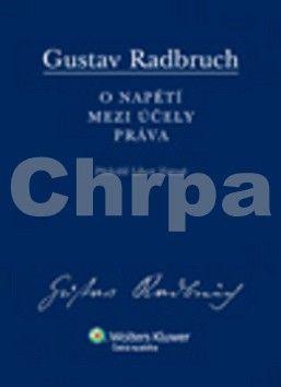 Gustav Radbruch: O napětí mezi účely práva cena od 260 Kč