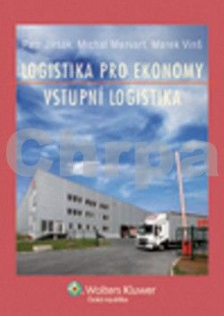 Petr Jirsák, Michal Mervart, Marek Vinš: Logistika pro ekonomy - vstupní logistika cena od 405 Kč