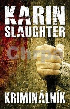 Karin Slaughter: Kriminálník cena od 29 Kč
