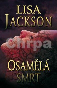 Lisa Jackson: Osamělá smrt cena od 89 Kč