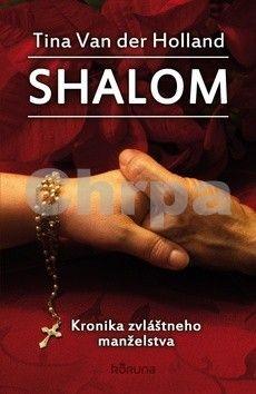 Tina Van der Holland: Shalom - Kronika zvláštneho manželstva cena od 174 Kč