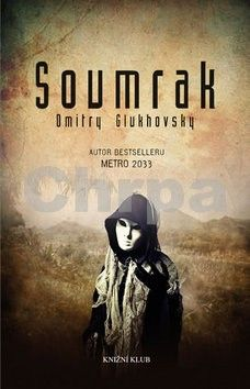 Dmitry Glukhovsky: Soumrak cena od 224 Kč