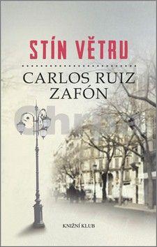 Carlos Ruiz Zafón: Stín větru cena od 305 Kč