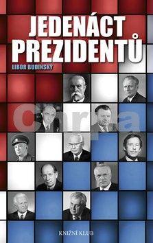 Libor Budinský: Jedenáct prezidentů cena od 199 Kč
