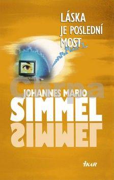 Johannes Mario Simmel: Láska je poslední most cena od 279 Kč