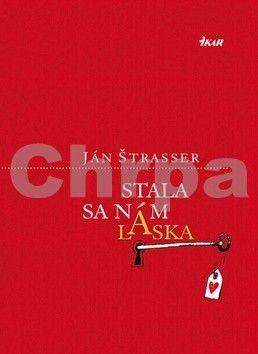 Ján Štrasser: Stala sa nám láska cena od 161 Kč