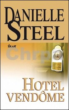 Danielle Steel: Hotel Vendôme - Danielle Steel cena od 222 Kč
