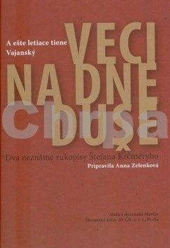 Anna Zelenková: Veci na dne duše A ešte letiace tiene Vajanský cena od 168 Kč