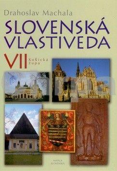 Drahoslav Machala: Slovenská vlastiveda VII cena od 279 Kč