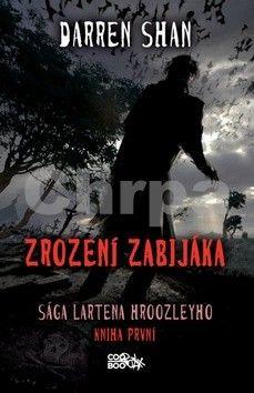 Darren Shan: Sága Lartena Hroozleyho - Zrození zabijáka cena od 136 Kč