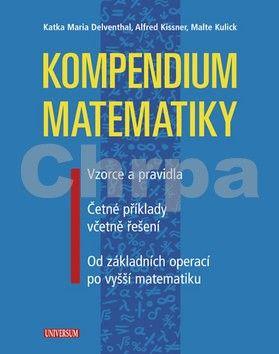 Katka Maria Delventhal, Alfred Kissner, Malte Kulick: Kompendium matematiky cena od 439 Kč