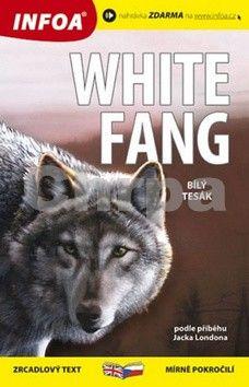 Jack London: Bílý tesák/White Fang Zrcadlová četba cena od 113 Kč