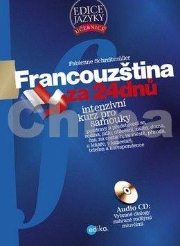 Fabienne Schreitmüller: Francouzština za 24 dnů + CD cena od 298 Kč