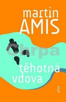 Martin Amis: Těhotná vdova cena od 261 Kč