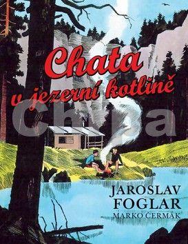 Jaroslav Foglar: Chata v jezerní kotlině cena od 67 Kč