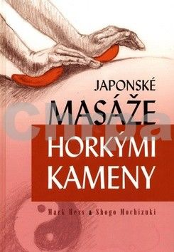 Mark Hess: Japonské masáže horkými kameny cena od 412 Kč