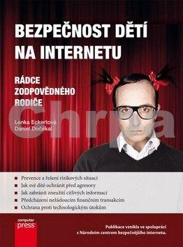Lenka Eckertová, Daniel Dočekal: Bezpečnost dětí na Internetu cena od 153 Kč
