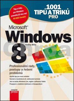 Ondřej Bitto: 1001 tipů a triků pro Microsoft Windows 8 cena od 243 Kč