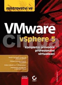 Scott Lowe: Mistrovství ve VMware vSphere 5 Kompletní průvodce profesionální virtualizací cena od 772 Kč