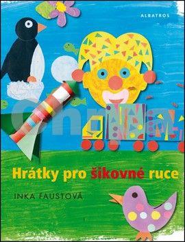 Inka Faustová: Hrátky pro šikovné ruce cena od 179 Kč