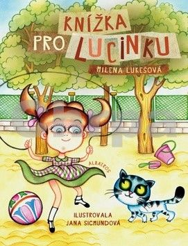Milena Lukešová, Jana Sigmundová: Knížka pro Lucinku cena od 169 Kč