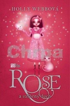 Holly Webb: Rose a stříbrný duch cena od 169 Kč