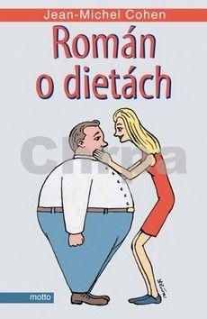 Jean-Michel Cohen: Román o dietách cena od 101 Kč