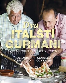 Antonio Carluccio, Gennaro Contaldo: Dva italští gurmáni cena od 359 Kč