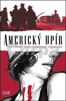 Scott Snyder, Rafael Albuquerque, Stephen King: Americký upír - komiks cena od 343 Kč