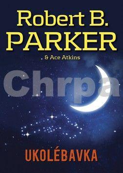Robert B. Parker, Ace Atkins: Ukolébavka cena od 166 Kč