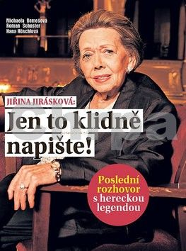 Michaela Remešová, Roman Schuster: Jiřina Jirásková: Jen to klidně napište cena od 73 Kč