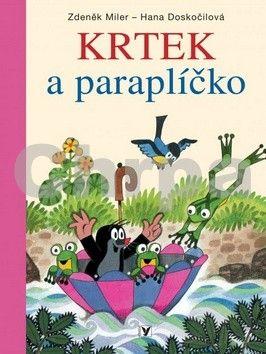 Zdeněk Miler, Hana Doskočilová: Krtek a paraplíčko cena od 135 Kč