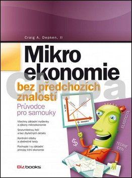 Craig A. Depken II: Mikroekonomie bez předchozích znalostí cena od 208 Kč
