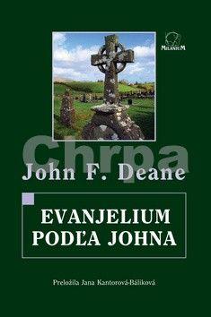 John F. Deane: Evanjelium podľa Johna cena od 95 Kč